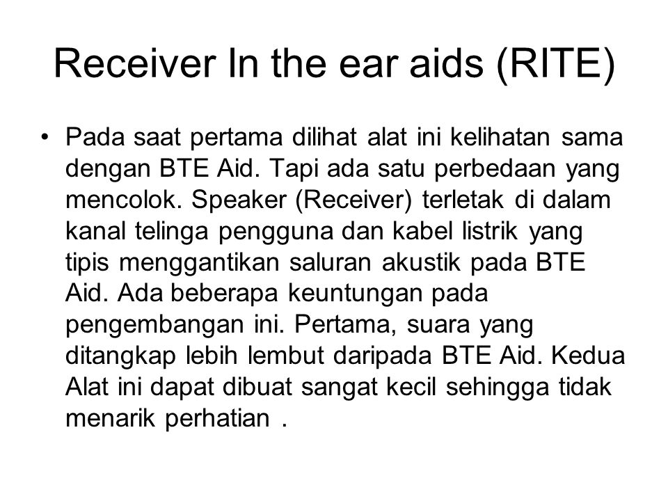 Receiver In the ear aids (RITE)