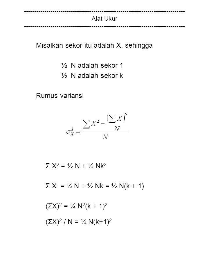 Misalkan sekor itu adalah X, sehingga ½ N adalah sekor 1