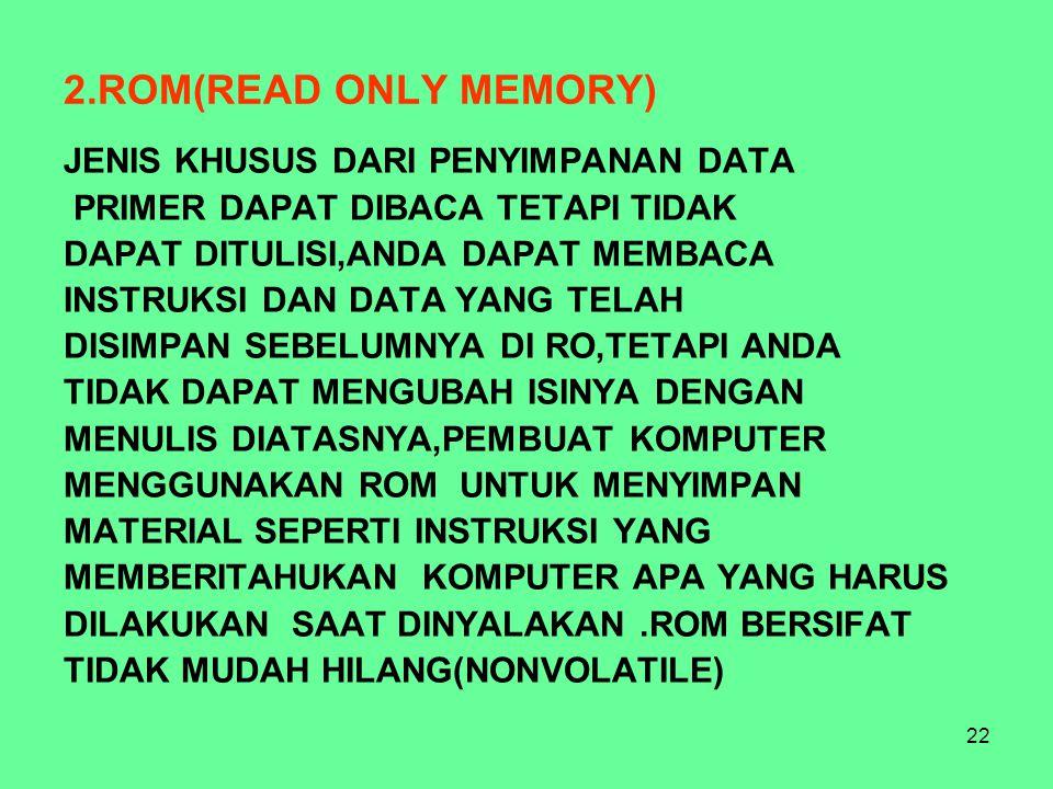 2.ROM(READ ONLY MEMORY) JENIS KHUSUS DARI PENYIMPANAN DATA