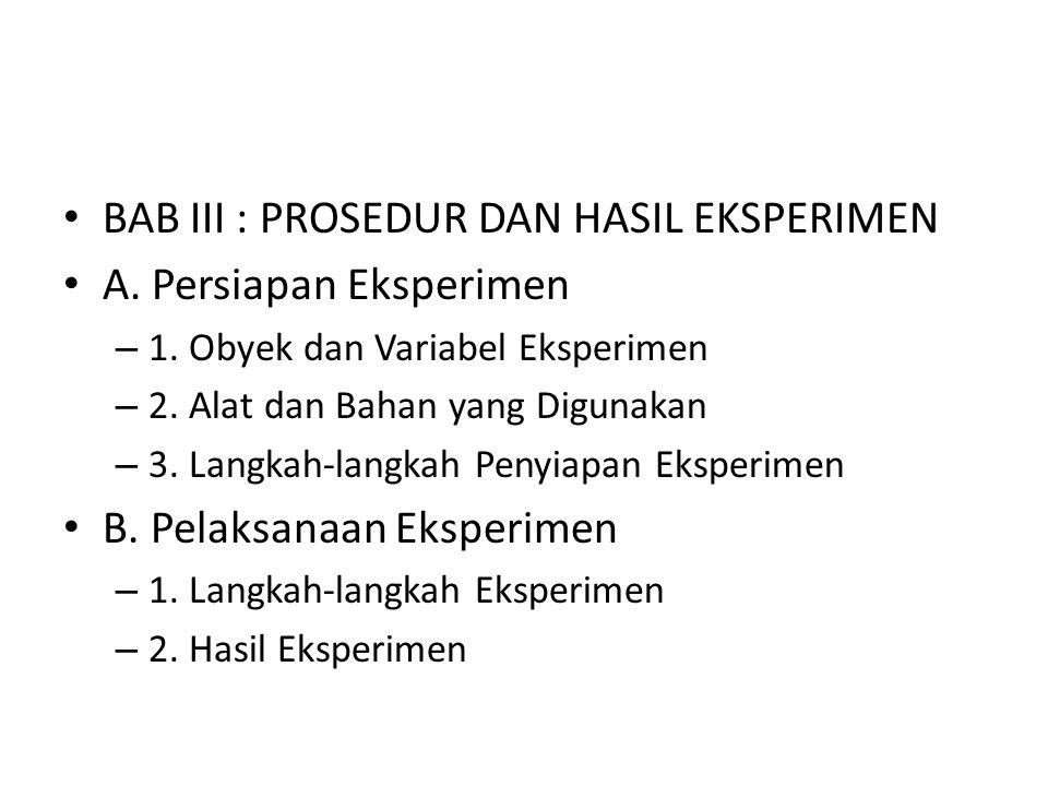 BAB III : PROSEDUR DAN HASIL EKSPERIMEN A. Persiapan Eksperimen