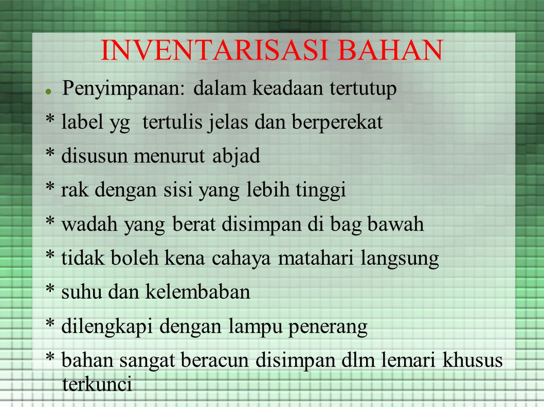 INVENTARISASI BAHAN Penyimpanan: dalam keadaan tertutup