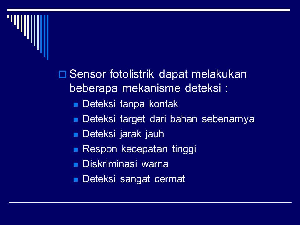 Sensor fotolistrik dapat melakukan beberapa mekanisme deteksi :