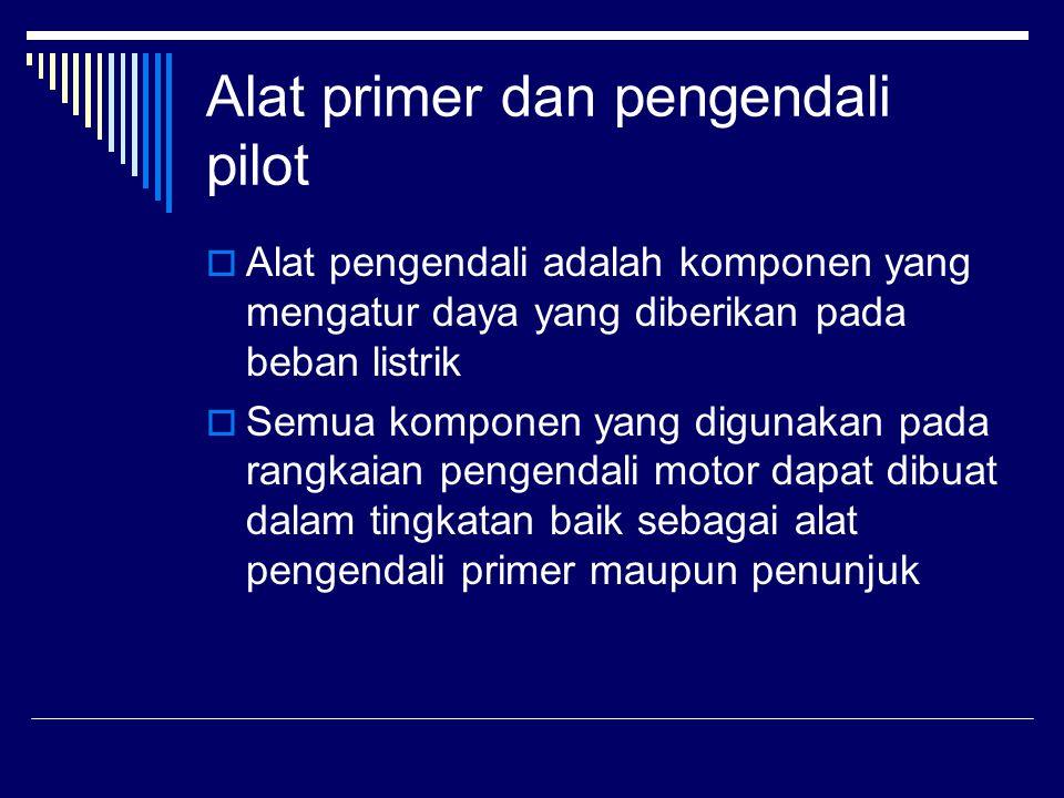 Alat primer dan pengendali pilot