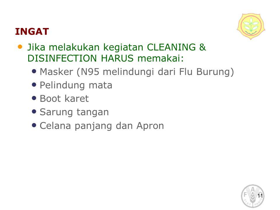 Jika melakukan kegiatan CLEANING & DISINFECTION HARUS memakai: