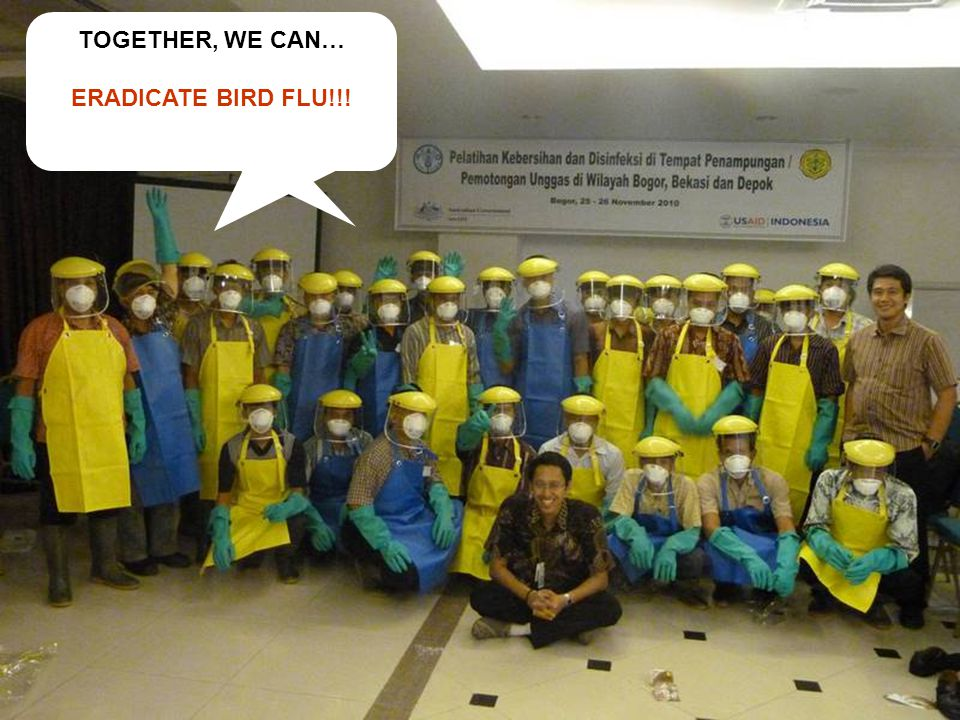 TOGETHER, WE CAN… ERADICATE BIRD FLU!!!