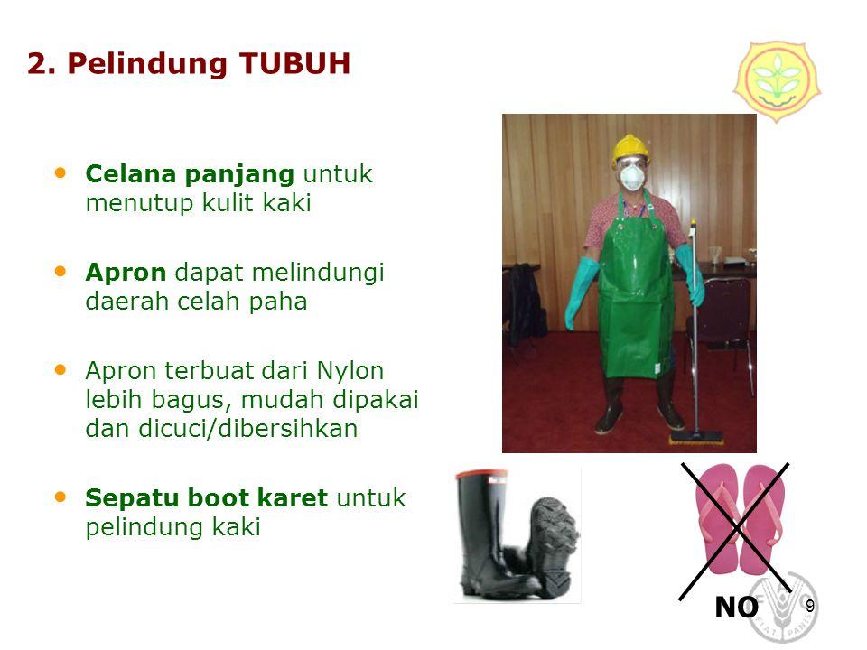 2. Pelindung TUBUH NO Celana panjang untuk menutup kulit kaki