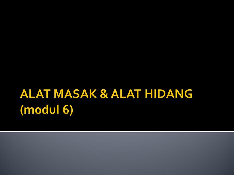 ALAT MASAK & ALAT HIDANG (modul 6)