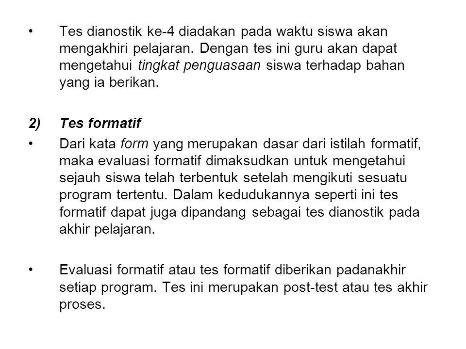 Tes dianostik ke-4 diadakan pada waktu siswa akan mengakhiri pelajaran