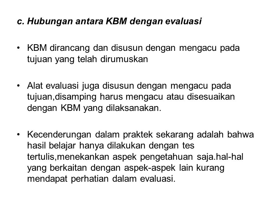 c. Hubungan antara KBM dengan evaluasi