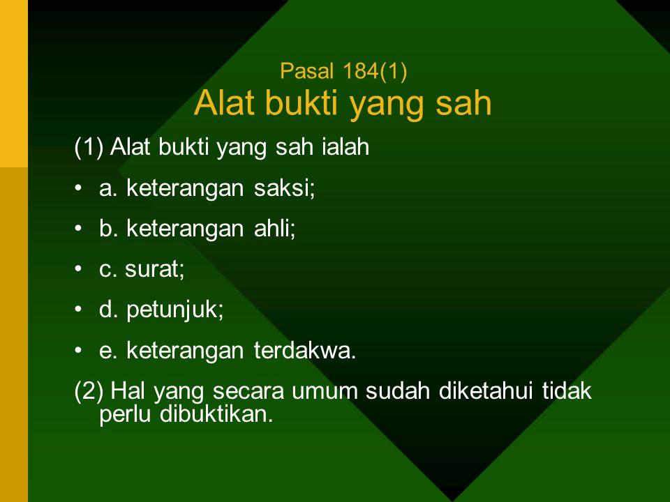 Pasal 184(1) Alat bukti yang sah