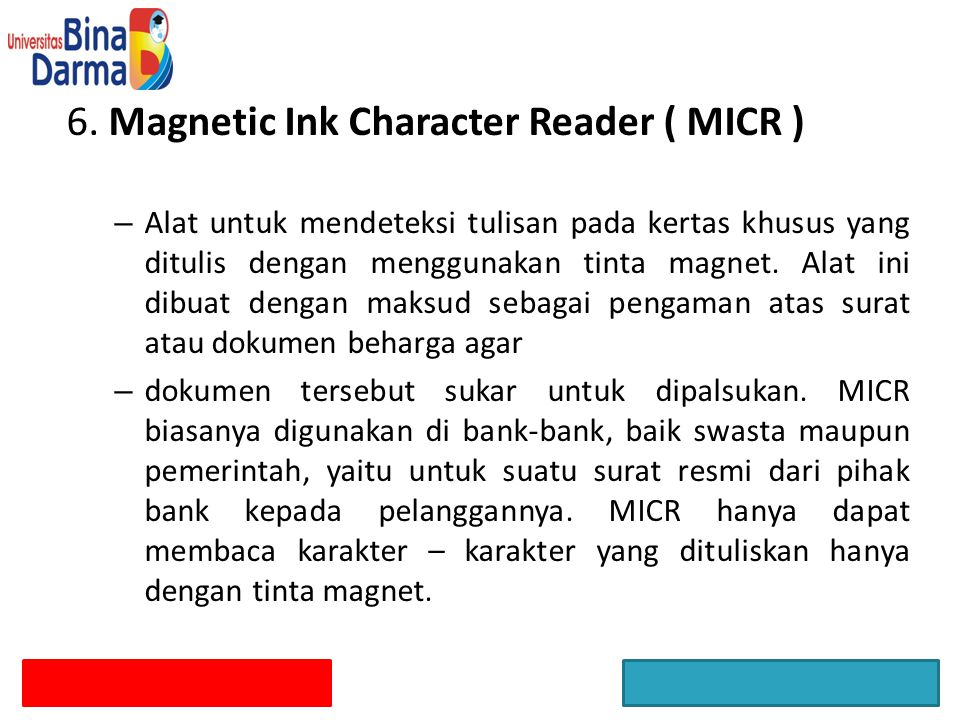6. Magnetic Ink Character Reader ( MICR )