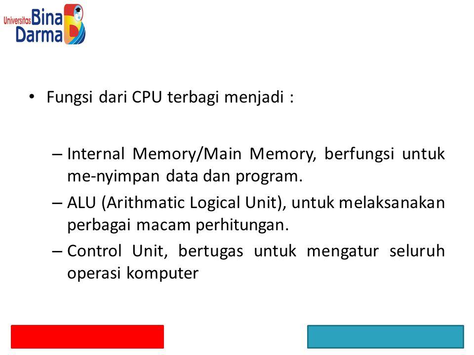 Fungsi dari CPU terbagi menjadi :