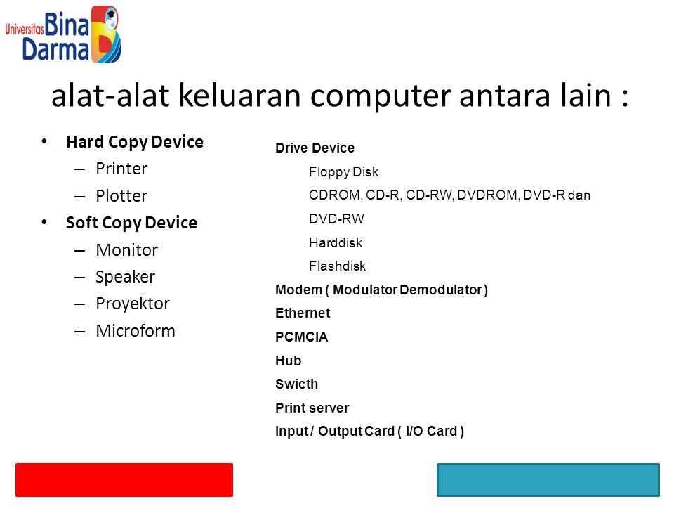 alat-alat keluaran computer antara lain :