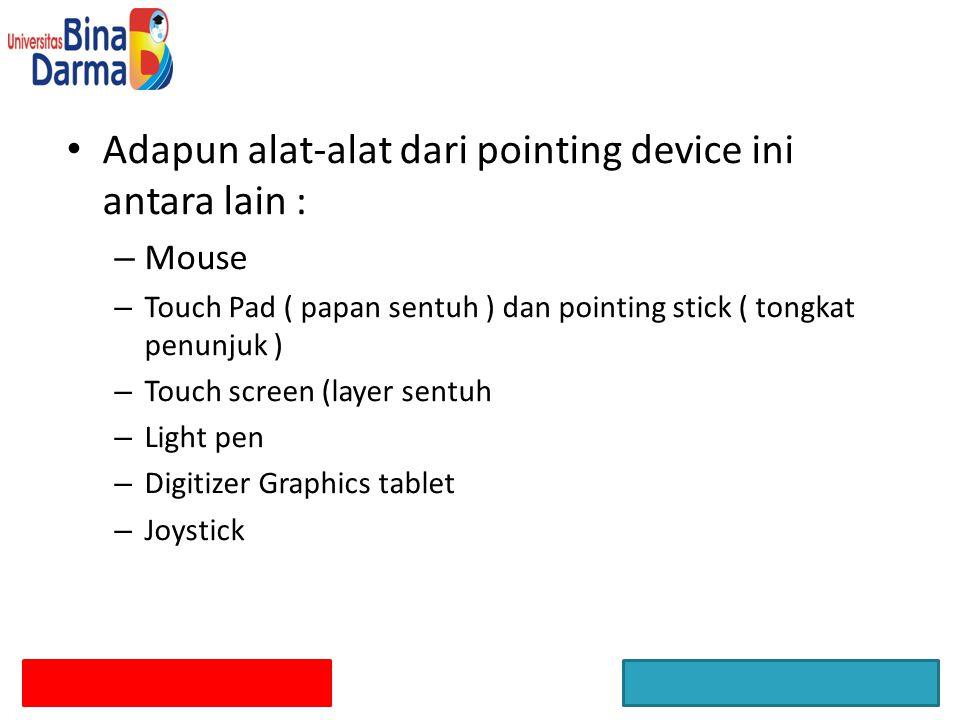 Adapun alat-alat dari pointing device ini antara lain :