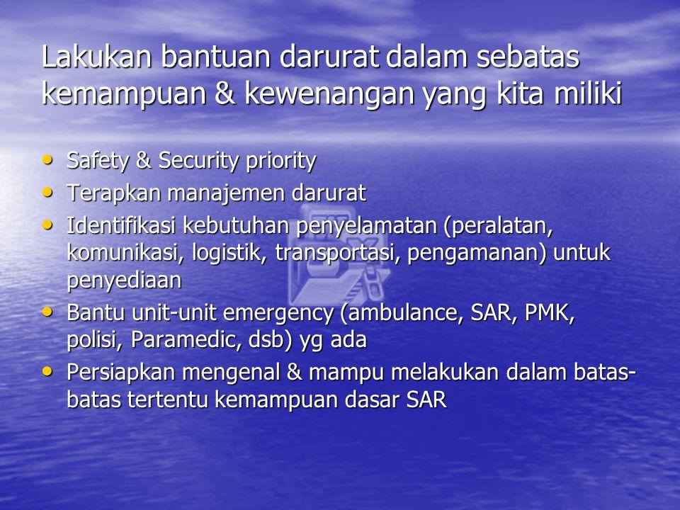 Lakukan bantuan darurat dalam sebatas kemampuan & kewenangan yang kita miliki