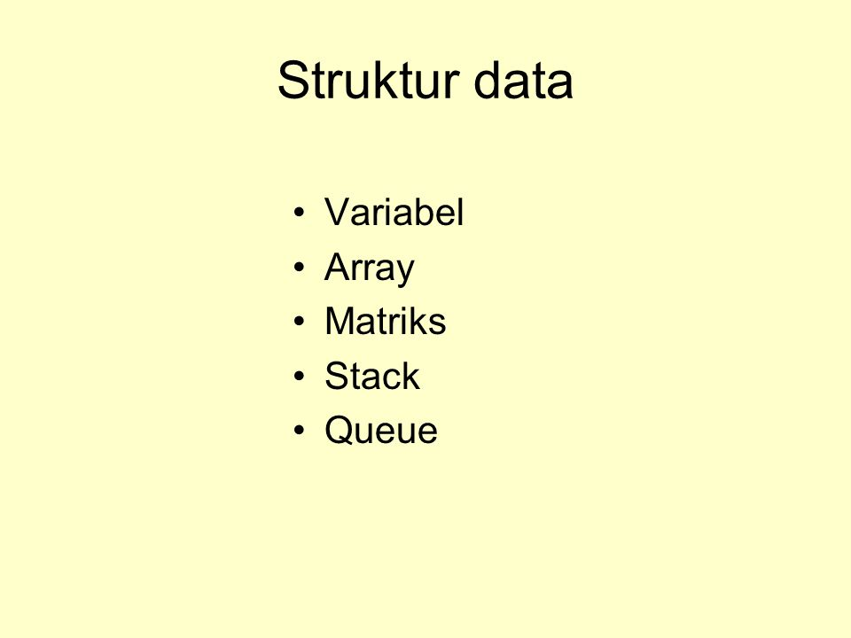 Struktur data Variabel Array Matriks Stack Queue
