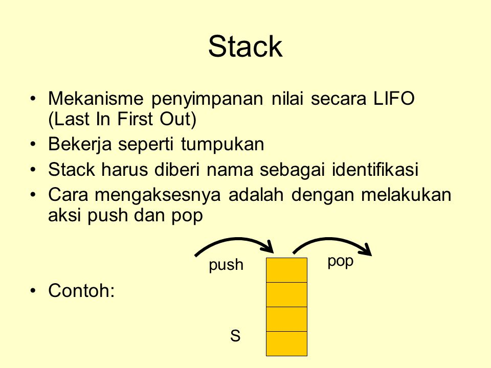 Stack Mekanisme penyimpanan nilai secara LIFO (Last In First Out)