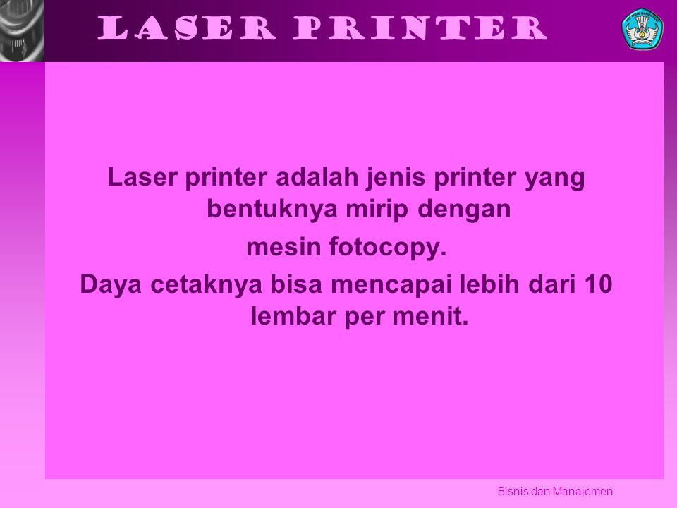 Laser printer Laser printer adalah jenis printer yang bentuknya mirip dengan. mesin fotocopy.