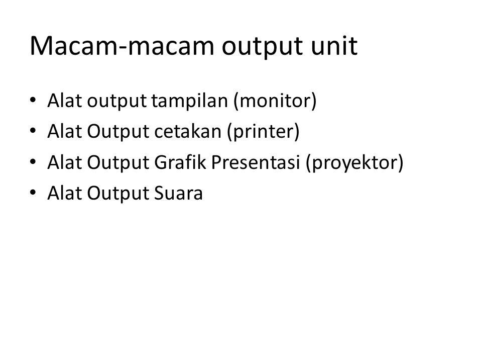 Macam-macam output unit
