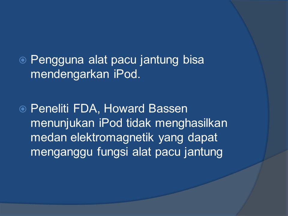 Pengguna alat pacu jantung bisa mendengarkan iPod.