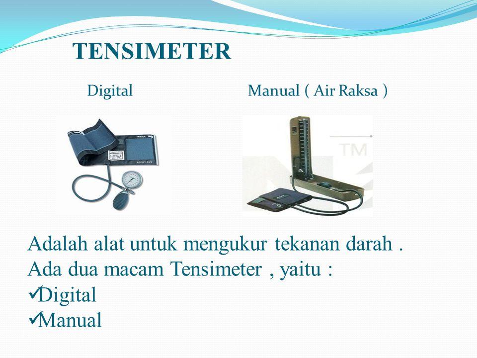 TENSIMETER Adalah alat untuk mengukur tekanan darah .