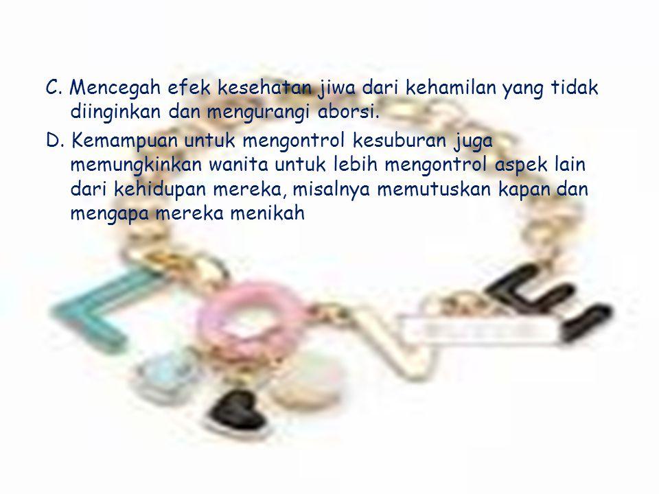 C. Mencegah efek kesehatan jiwa dari kehamilan yang tidak diinginkan dan mengurangi aborsi.
