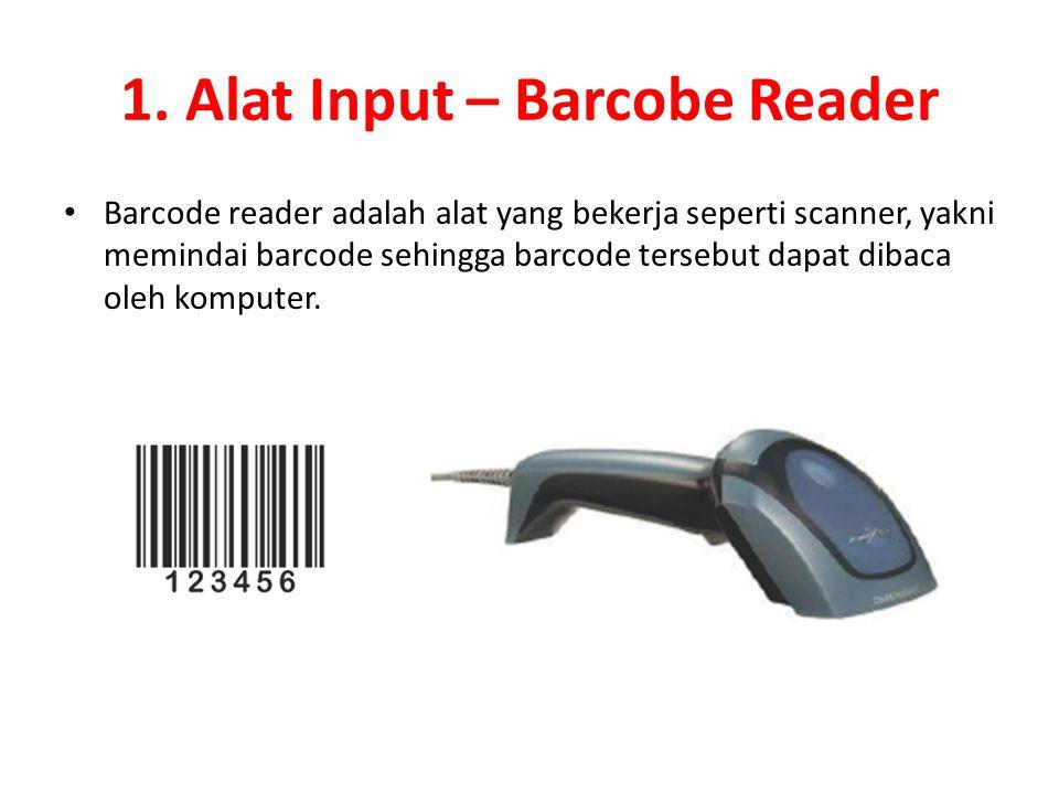 1. Alat Input – Barcobe Reader