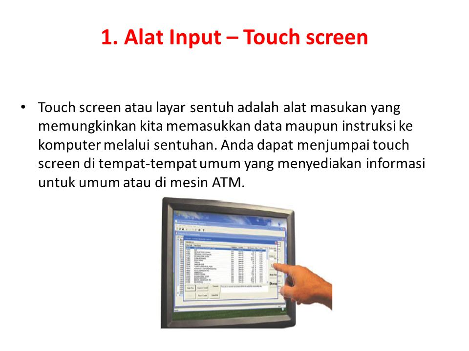 1. Alat Input – Touch screen