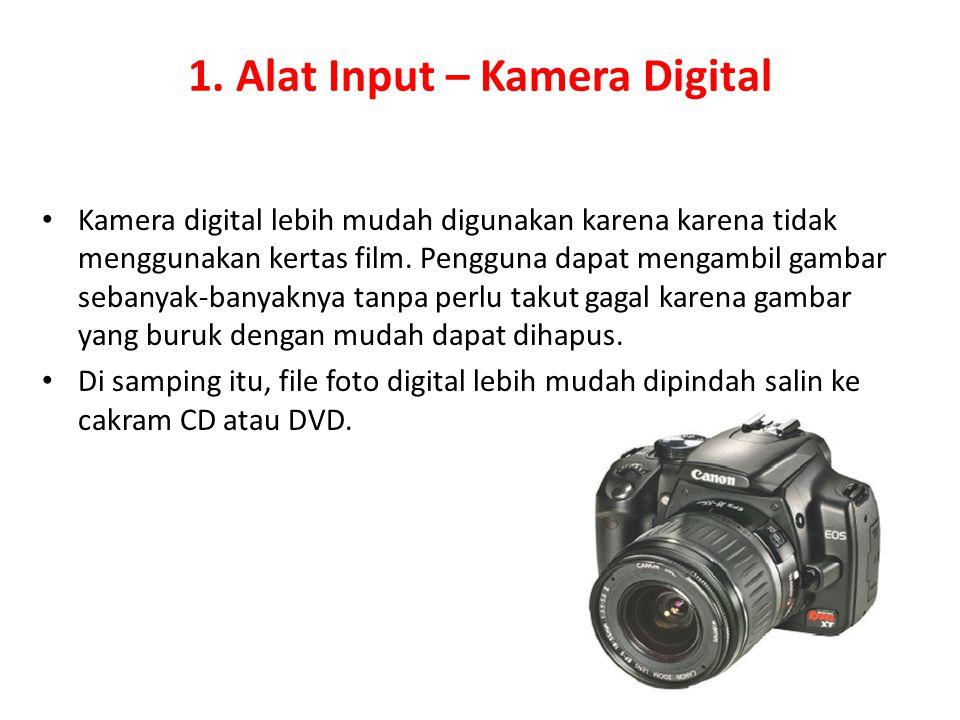 1. Alat Input – Kamera Digital