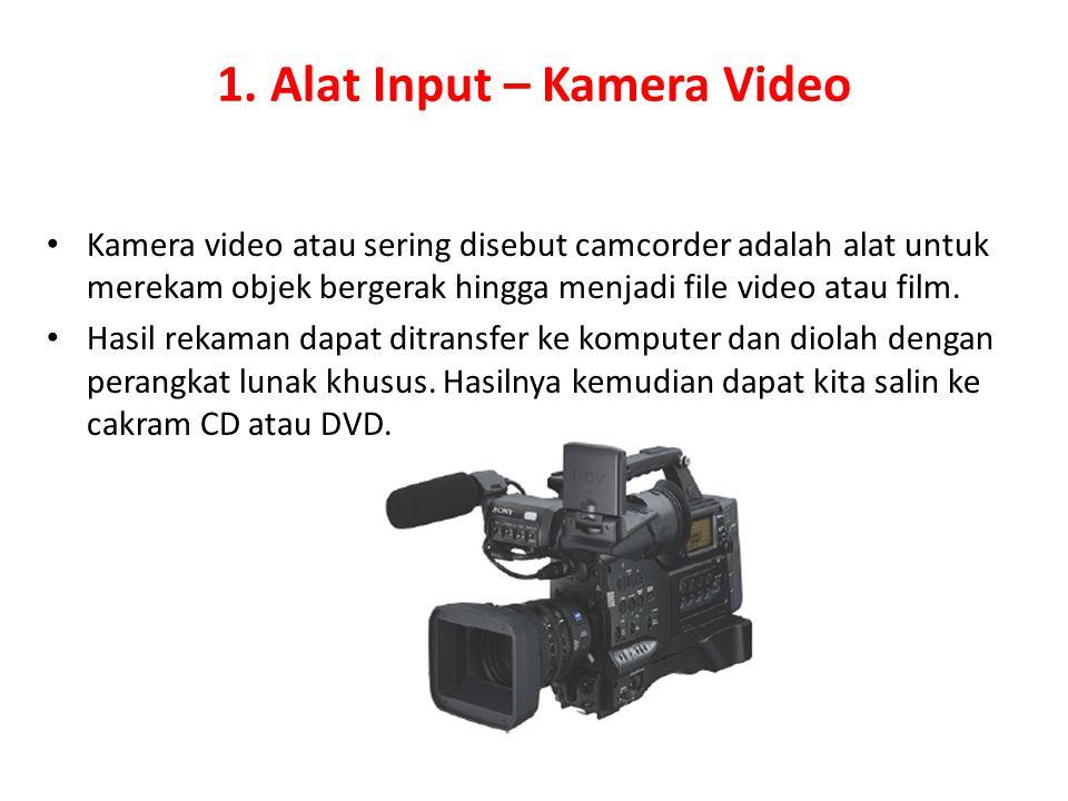 1. Alat Input – Kamera Video
