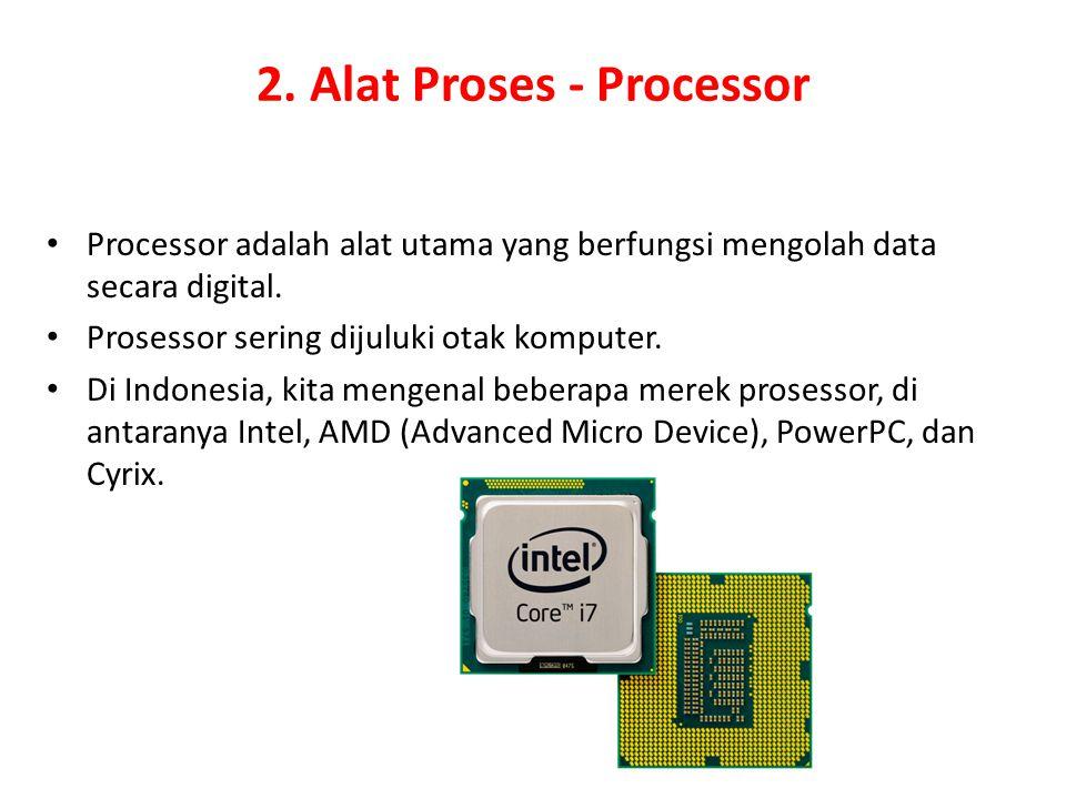 2. Alat Proses - Processor