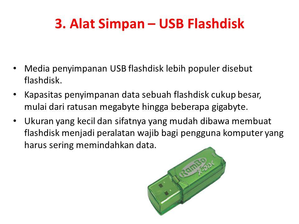 3. Alat Simpan – USB Flashdisk
