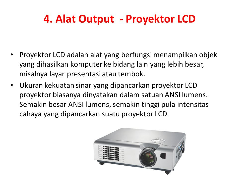 4. Alat Output - Proyektor LCD
