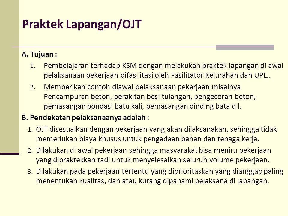 Praktek Lapangan/OJT A. Tujuan :