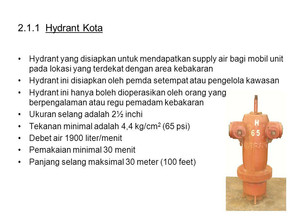 2.1.1 Hydrant Kota Hydrant yang disiapkan untuk mendapatkan supply air bagi mobil unit pada lokasi yang terdekat dengan area kebakaran.