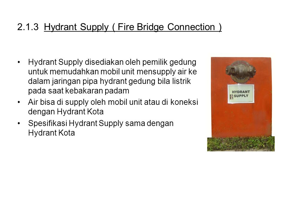 2.1.3 Hydrant Supply ( Fire Bridge Connection )