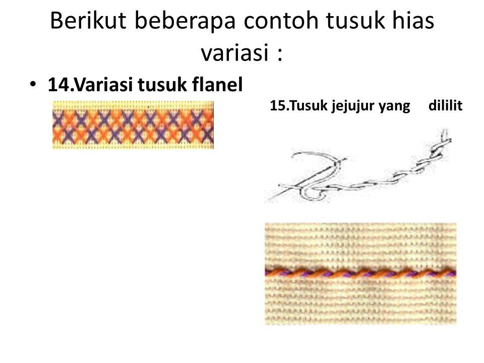 Berikut beberapa contoh tusuk hias variasi :