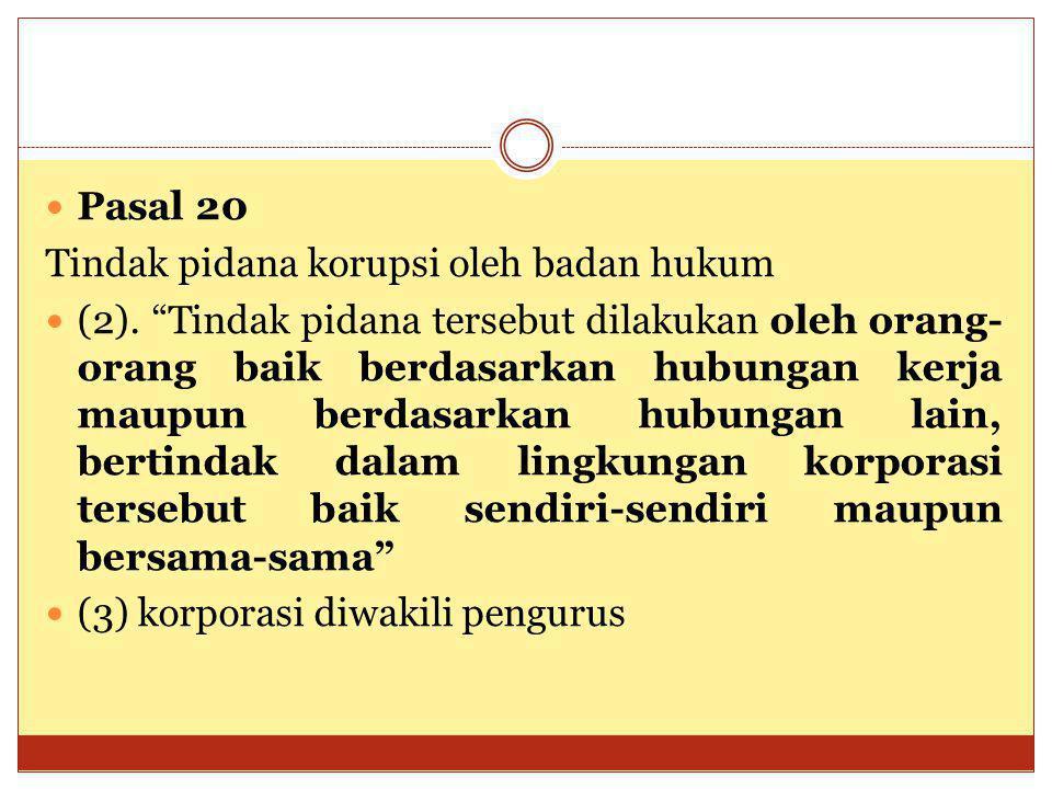 Pasal 20 Tindak pidana korupsi oleh badan hukum.