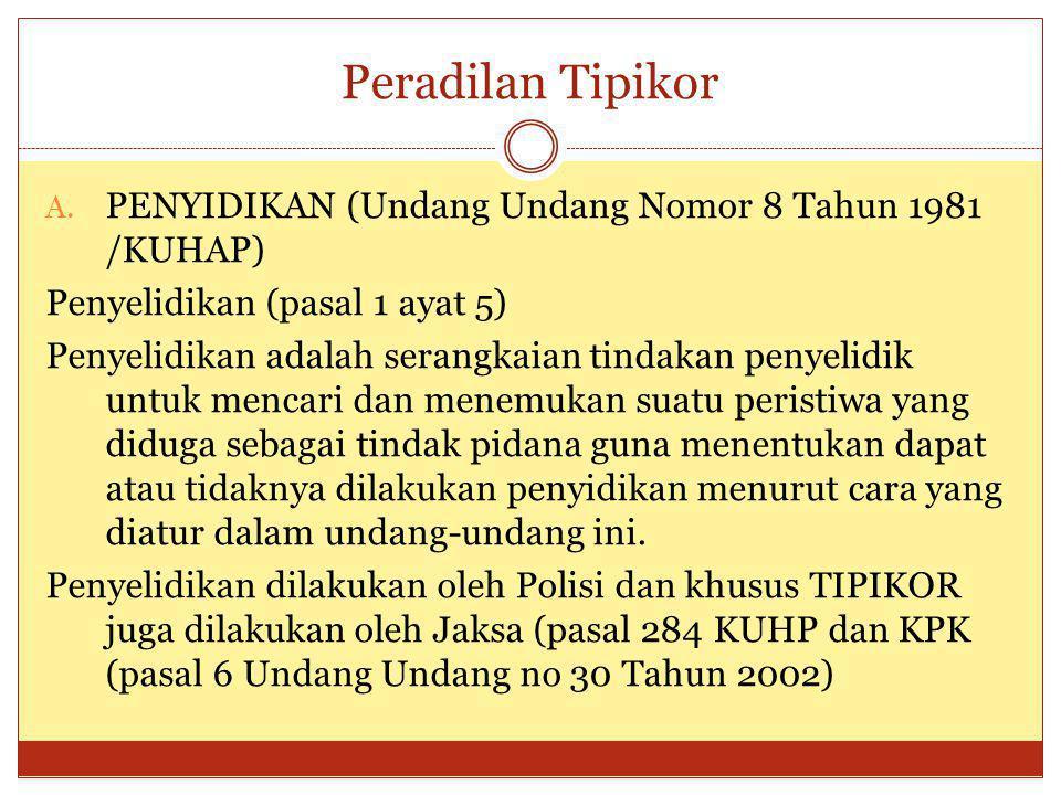 Peradilan Tipikor PENYIDIKAN (Undang Undang Nomor 8 Tahun 1981 /KUHAP)