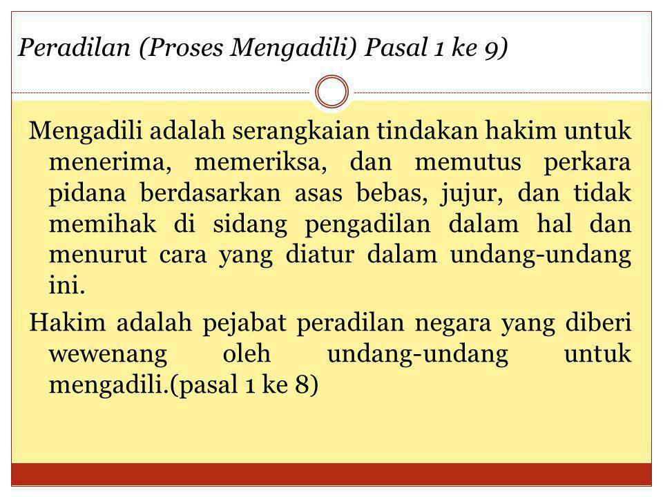 Peradilan (Proses Mengadili) Pasal 1 ke 9)