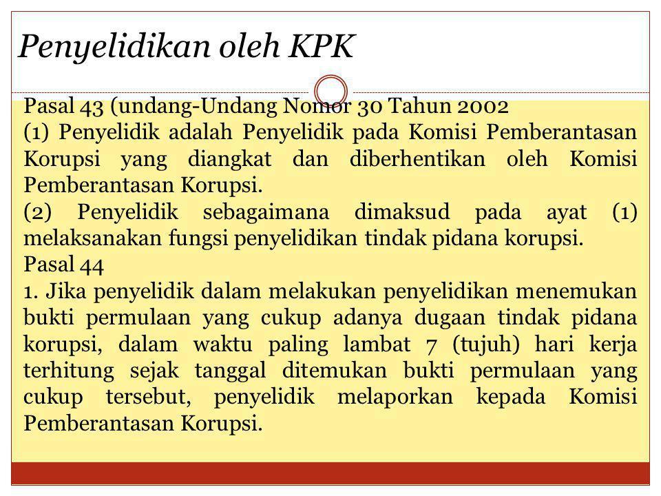 Penyelidikan oleh KPK Pasal 43 (undang-Undang Nomor 30 Tahun 2002