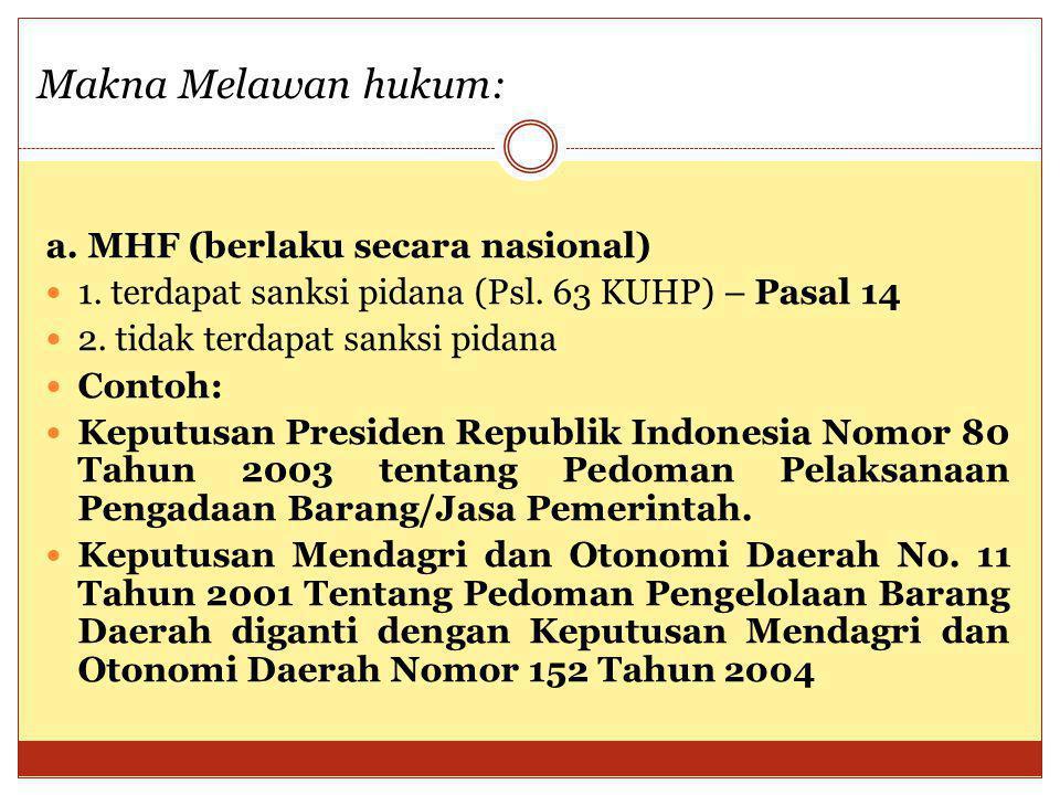 Makna Melawan hukum: a. MHF (berlaku secara nasional)