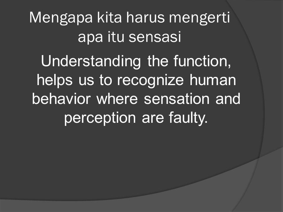 Mengapa kita harus mengerti apa itu sensasi