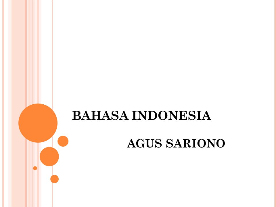 BAHASA INDONESIA AGUS SARIONO