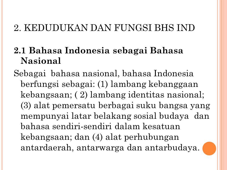 2. KEDUDUKAN DAN FUNGSI BHS IND