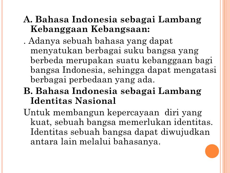 A. Bahasa Indonesia sebagai Lambang Kebanggaan Kebangsaan: