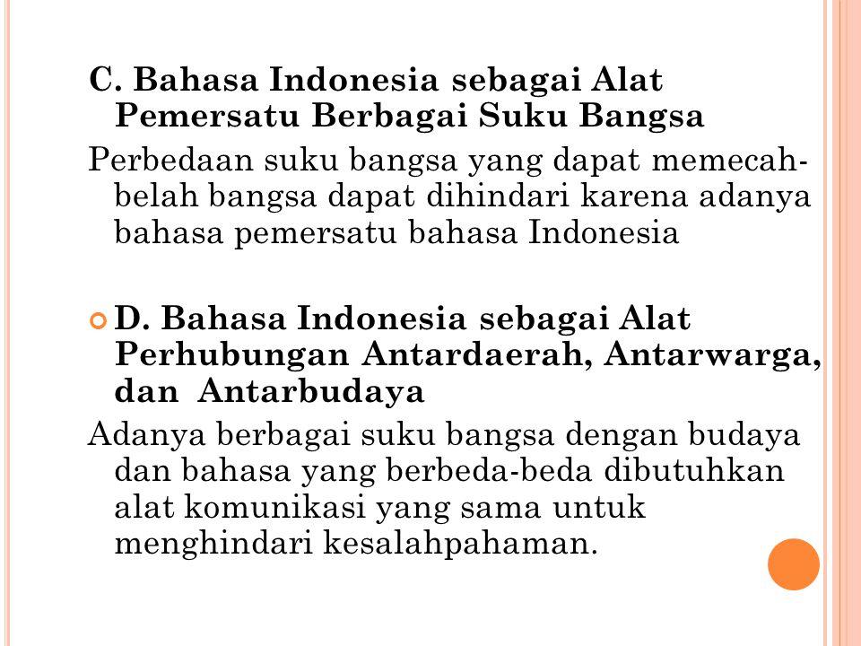 C. Bahasa Indonesia sebagai Alat Pemersatu Berbagai Suku Bangsa