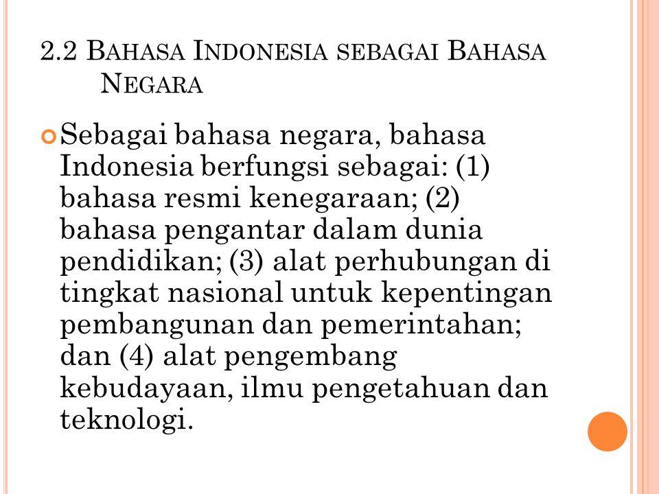 2.2 Bahasa Indonesia sebagai Bahasa Negara