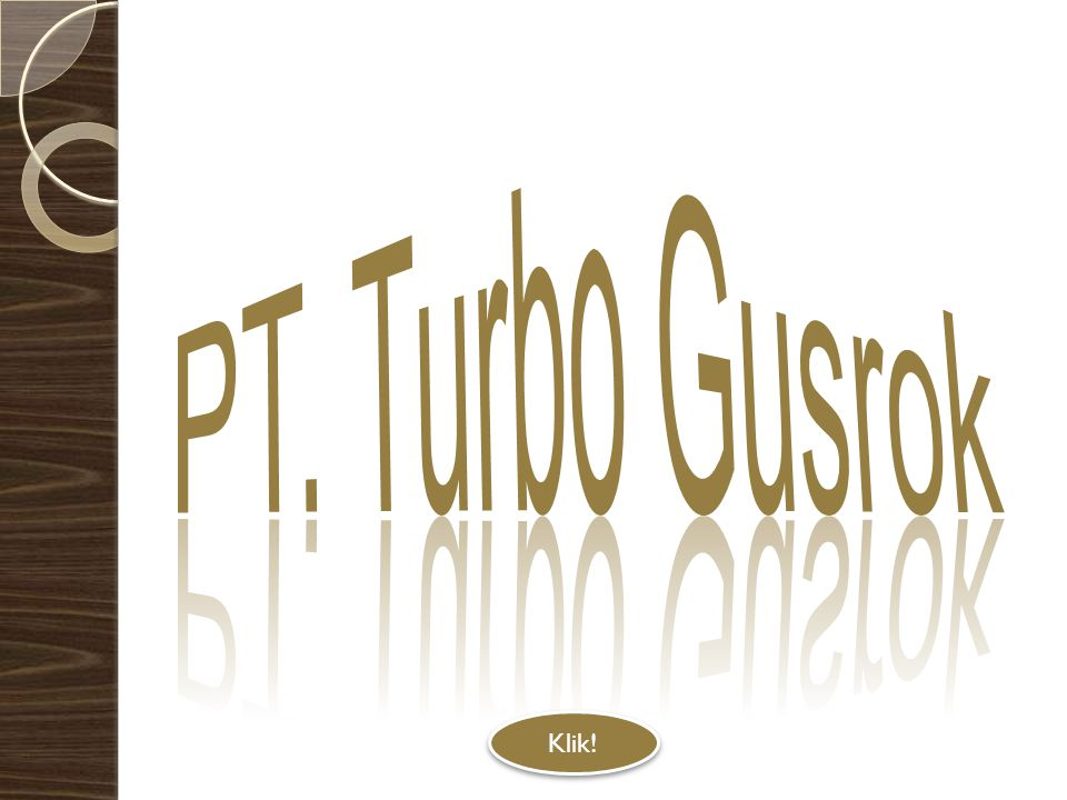 PT. Turbo Gusrok Klik!