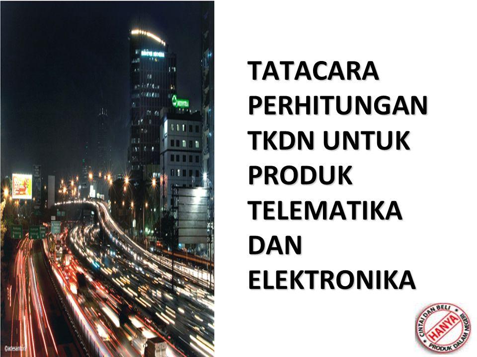 TATACARA PERHITUNGAN TKDN UNTUK PRODUK TELEMATIKA DAN ELEKTRONIKA